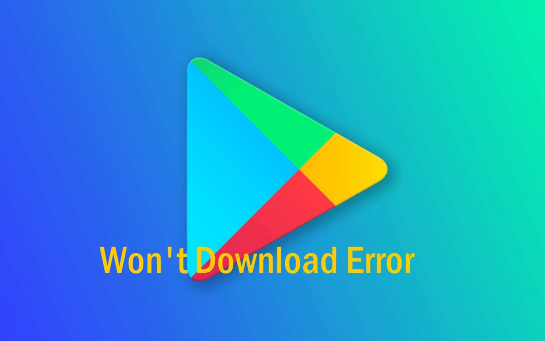 Google Play Store Wont Download